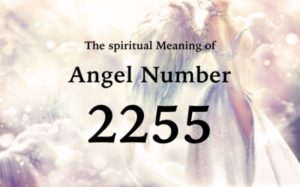 エンジェルナンバー2255の数字の意味