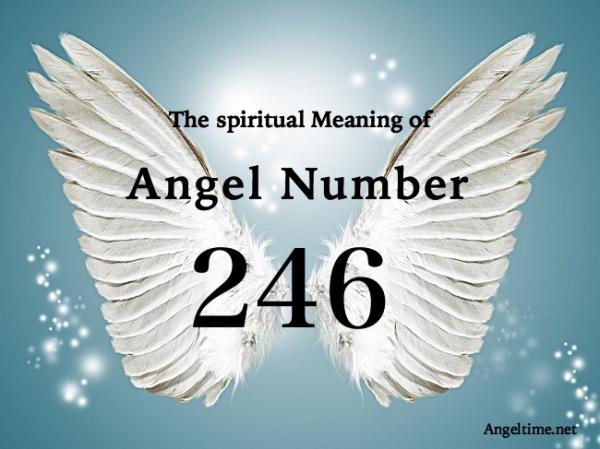エンジェルナンバー246の意味「天使はあなたのニーズに応えようとしています」